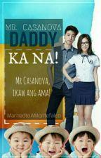 Mr Casanova Daddy Ka Na! by ItsMe_Aphrodite