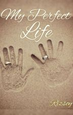 #1 My Perfect Life by rizscy