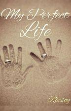 My Perfect Life by rizscy