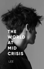 The World At Mid-Crisis by popschampagne
