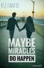 Maybe Miracles Do Happen - Kenneth San Jose Fanfic by kehana123