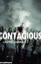 Contagious// Wroetoshaw ff by wroetoshawbae