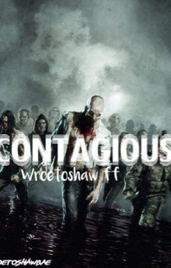 Contagious// Wroetoshaw ff
