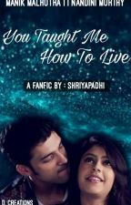 ♛ A MaNan FF- You Taught Me How To Live ♛ [ ... ] by ShriyaPadhi