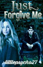Just Forgive Me by little_psycho27
