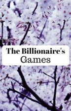 The billionaire's games by Lovely_Blossoms
