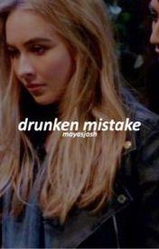drunken mistake ; joshaya by mayasjosh