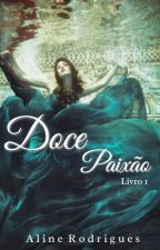Doce Paixão by Ali_Rodrigues