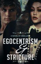 EGOCENTRISM and STRICTURE by EEelijah1