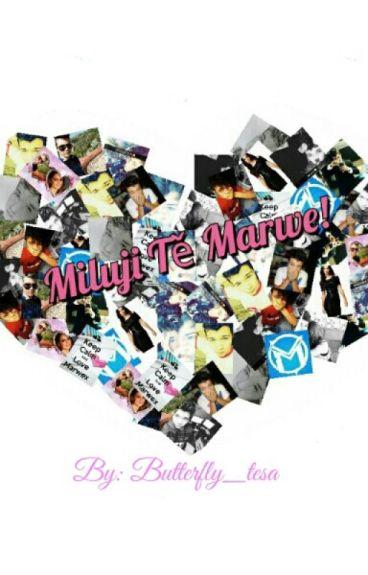 Miluji Tě Marwe!