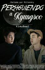 Persiguiendo a Kyungsoo ☆//KAISOO//☆ TrueMates#01 by KimuBeel