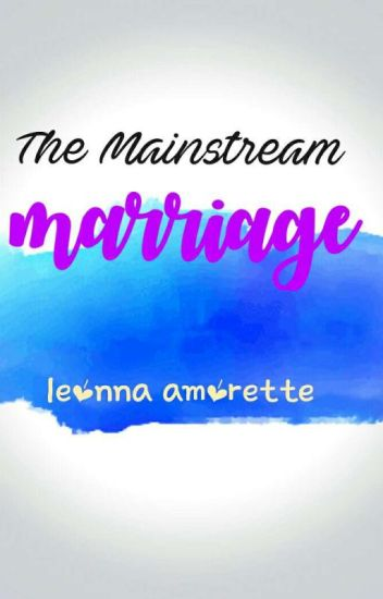 The Mainstream Marriage