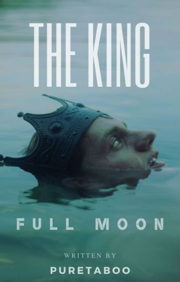 Full Moon: The King