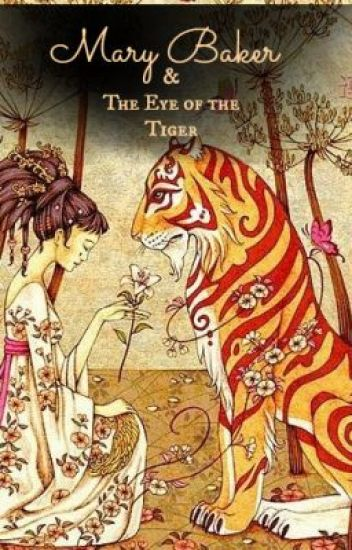 Mary Baker and The Eye of the Tiger (BEING REWRITTEN)