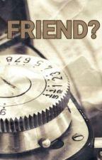 FRIEND? [END] by phiaerin