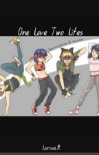 One Love Two Lifes by Ladybee2004