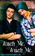 Teach Me, Touch Me. by jetblackhearvt