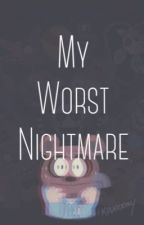 My Worst Nightmare (FNAF Fanfiction) by blue_aura911