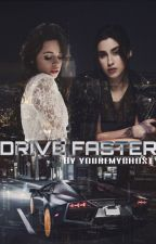 Drive Faster [Camren] by youremyghost