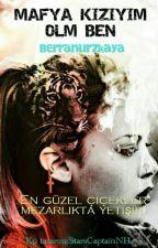 MAFYA KIZIYIM OLM BEN (TAMAMLANDI/DÜZENLENECEK) by OoSenCokBiliyon