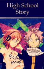 High School Story (Natsu X Reader) by RockerGurl25