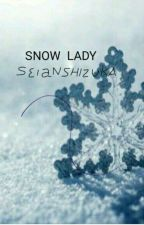SNOW  LADY by seiranshizuka