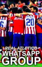 Real-Atletico // WhatsApp Group Chat by ale_musa