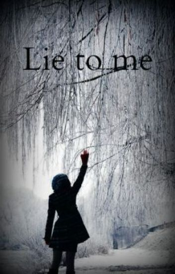 Lie to me {Rewriting}