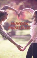 Mundos Paralelos by LuziMuller