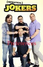 Impractical Jokers Preferences - Requests Open by 5sosfamfan14