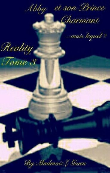 Reality - Tome 3 - Abby et son Prince Charmant...mais lequel ?