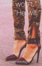 """Will Won't."" ""He Will."" by ZincAlight"