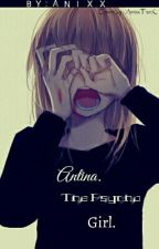 Antina. The Psycho Girl ✔ by Akane_Snowfrost