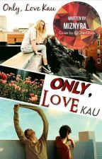 Only LOVE Kau [C] by Miznyra_