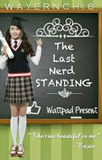 The Last Nerd Standing by Wayernchi