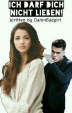 Ich darf dich nicht lieben! by DamnBadgirl
