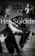Her Suicide by CrazyWriter1