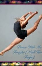 Dance With Me Tonight (Niall Horan fanfic) by Profangirl716