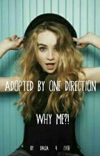 Adopted By One Direction - Why Me?! by DaXa_4_ever