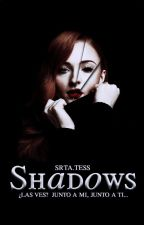 Shadows by srtaTess99