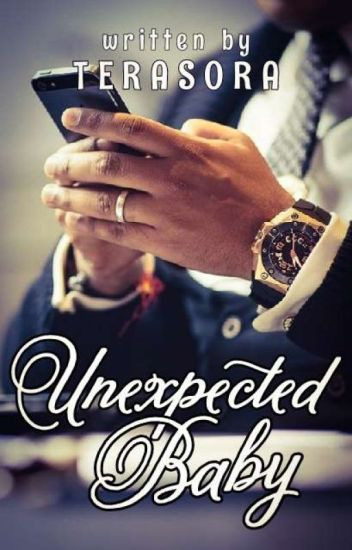 UNEXPECTED BABY [BOOK 1] ✔