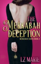 THE MERKABAH DECEPTION by LzMarie