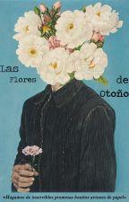 Las Flores de Otoño. by joxnmahiques