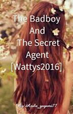 The Badboy And The Secret Agent [#Wattys2016]  by Azula_yagami77