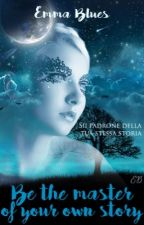 "Concorso Scrittura ""Be the master of your own story""  by Emma-Blues"