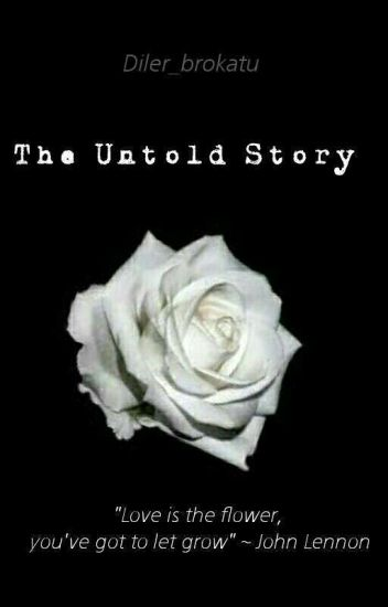 The Untold Story |one shot|