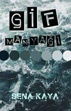 GİF MANYAĞI by SenaKaya_