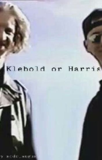 Klebold or Harris