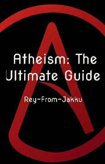 Atheism: The Ultimate Guide
