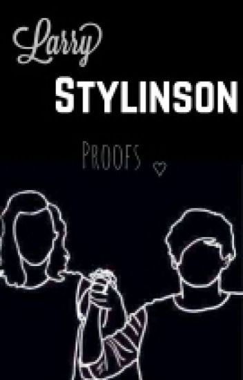 Larry Stylinson Proofs ♡
